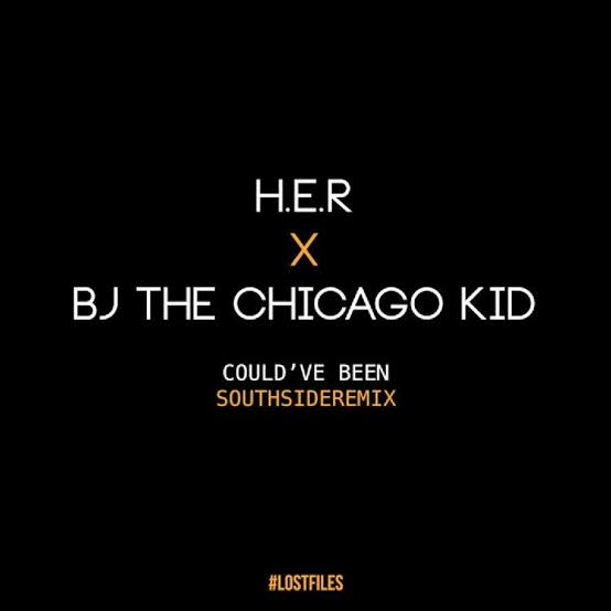 H.E.R. -  Could've Been Southside Remix Feat. BJ The Chicago Kid