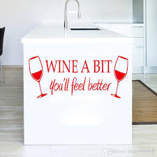 Wine A Bit You Will Feel Better Wall Quote Decal Sticker Two Wine Glasses Wall Art Mural Poster Decor Kitchen Wallpaper Graphic Quote Stickers For Walls Quote Wall Decals From Magicforwall 1 72