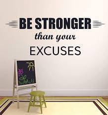 Amazon Com Be Stronger Than Your Excuses Workout Success Motivation Quote Wall Decal Fitness Healthy Determination Boys Girls Sports Gym Home Living Room Decor Vinyl Wall Art Sticker Decoration Size 24x30 Inch Home
