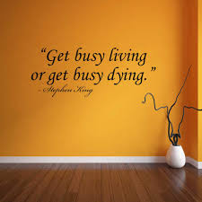 Get Busy Living Or Get Busy Dying Stephen King Quote Wall Decal