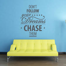 Don T Follow Your Dreams Chase Them Wall Decal Style And Apply