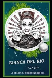 Amazon.com: Bianca Del Rio Legendary Coloring Book: Relax and Unwind Your  Emotions with our Inspirational and Affirmative Designs (Bianca Del Rio  Legendary Coloring Books) (9798665943374): Cox, Ava: Books