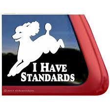 I Have Standards Jumping Poodle Dog Vinyl Adhesive Window Decal Walmart Com Walmart Com