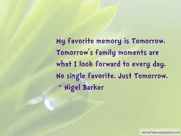 quotes about family moments top family moments quotes from