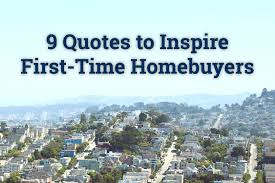 quotes to inspire first time homebuyers s blog real