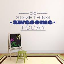 Do Something Awesome Today Wall Decal Style And Apply