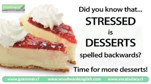 stressed spelled backwards is desserts woodward english