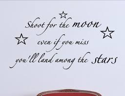Shoot For The Moon Even If You Miss You Ll Land Among The Stars Contemporary Wall Decals By Vinylsay Llc