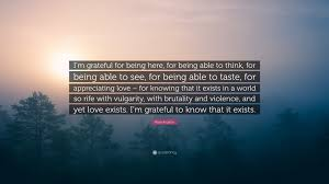 """a angelou quote """"i m grateful for being here for being able"""