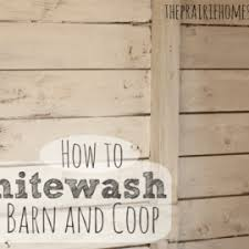 How To Whitewash Your Barn And Chicken Coop The Prairie Homestead