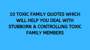 toxic family quotes which will help you deal toxic family