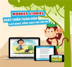 Monkey Stories - Phát triển toàn diện 4 kỹ năng tiếng Anh cho trẻ