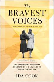 The Bravest Voices: A Memoir of Two Sisters' Heroism During the ...