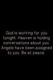 god is working for you tonight heaven is holding conversations