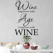 Fleur De Lis Living Wine Improves With Age I Improve With Wine Vinyl Wall Decal Wayfair