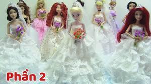 Đám Cưới 11 Búp Bê Công Chúa Disney (Phần 2) Xem 11 bộ váy + trang ...