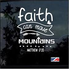 Faith Can Move Mountains Mathew 17 20 Decal Sticker Custom Sticker Shop