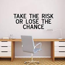 Amazon Com Vinyl Wall Art Decal Inspirational Life Quotes Take The Risk Or Lose The Chance 12 X 32 Decoration Vinyl Sticker Motivational Wall Art Decal Home Office Business
