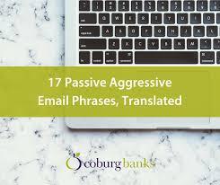 passive aggressive email phrases translated coburg banks