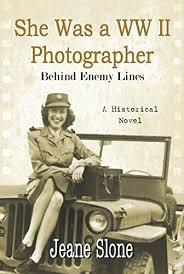 Amazon.com: She Was a WW II Photographer Behind Enemy Lines eBook: Slone,  Jeane: Kindle Store