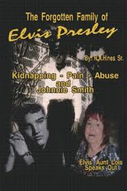 The Forgotten Family of Elvis Presley By Rob Hines