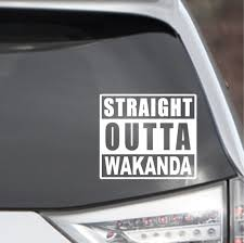 Straight Outta Wakanda Black Panther Vinyl Sticker Decal Etsy