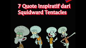 quotes inspiratif dari squidward tentacles
