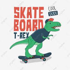 Dinosaurio En Patineta Skateboarding T Rex Dinosaurio T Rex