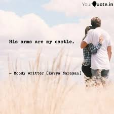 his arms are my castle quotes writings by kavya narayan