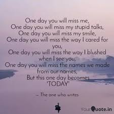one day you will miss me quotes writings by aditi sharma