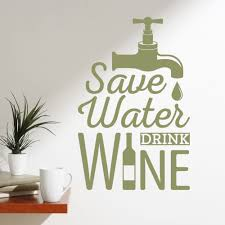 Shop Save Water Drink Wine Vinyl Wall Quote Decal On Sale Overstock 14683251