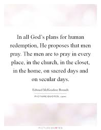 in all god s plans for human redemption he proposes that men