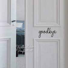Goodbye Door Wall Sticker Home Quote Wall Sticker Removable Wall Decal Creative Door Quotes Stickers Cut Vinyl Q17 Vinyl Wall Decal Quotes Vinyl Windowsvinyl Sheet Aliexpress