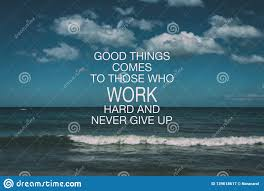 good things comes to those who work hard and never give up stock