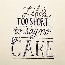 quotes about eating too much cake quotes