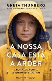 A Nossa Casa Está a Arder: Greta Thunberg, Beata Ernman, Svante Thunberg e  Malena Ernman; Tradução: Elin Baginha: 9789722364829: Amazon.com: Books