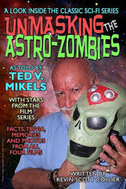 Unmasking the Astro-Zombies by Ted V. Mikels, Kevin Scott Collier |,  Paperback | Barnes & Noble®