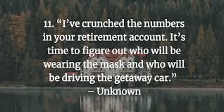 funny retirement quotes that will make you smile fairygodboss