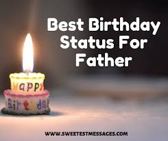 best birthday status for father sweetest messages