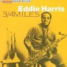 Eddie Harris - 3/4 Miles (CD) - Amoeba Music