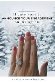 cute ways to announce your engagement on instagram engagement