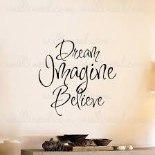 Dream Imagine Believe Quote Wall Decal