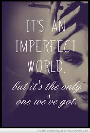 quotes about be imperfect quotes