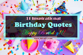 happy birthday inspirational birthday quotes wishes messages