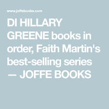 DI HILLARY GREENE books in order, Faith Martin's best-selling series —  JOFFE BOOKS   Books, Greene, Hillarious