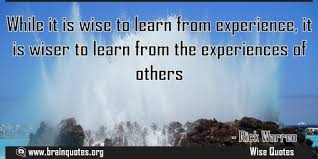 while it is wise to learn from experience it is wiser to learn from