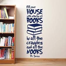 Amazon Com Wall Decals Dr Seuss Fill Your House With Stacks Of Books Decal Dr Seuss Wall Decals Quote Vinyl Decals Nursery Baby Kids Room Dr Seuss Wall Decor Made In Usa Kitchen