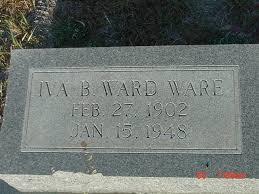 Iva Lorrette Ward Ware (Baria) (1902 - 1948) - Genealogy