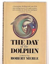 9780671201821: The Day of the Dolphin - AbeBooks - Merle, Robert: 0671201824