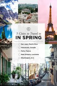 5 cities to travel to this spring the